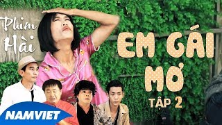 phim hai 2018 - em gai mo tap 2  hai moi nhat 2018   khang dien