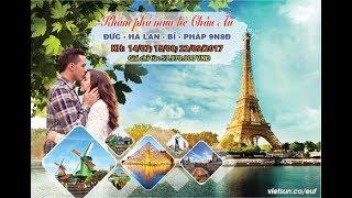 Viet Sun Travel: Tour du lịch Châu Âu cao cấp mùa hè 2017
