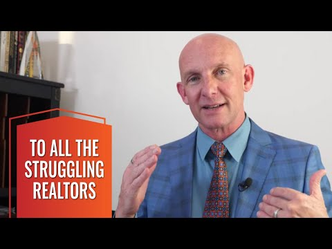 TO ALL THE STRUGGLING REALTORS - KEVIN WARD