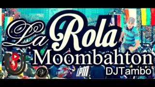 La Rola DJ Tambo Moombahton 2017