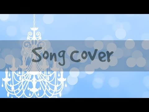 [Song cover] Chandelier