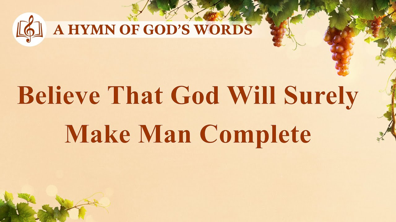"""Christian Devotional Song   """"Believe That God Will Surely Make Man Complete"""""""