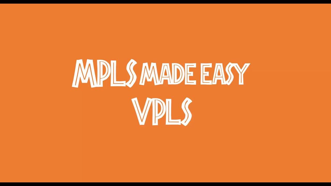 MPLS made easy episode 5: VPLS