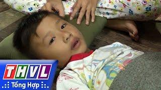 THVL | Trái tim nhân ái - Kỳ 345: Cháu Trần Huỳnh Hữu Phúc