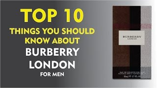 Top 10 Things You Should Know About Burberry London for Men