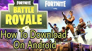 How To Download | Fortnite Battle Royal | For Android Phones ;