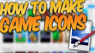 HOW TO MAKE A ROBLOX GAME ICON W/ Paint.net!!