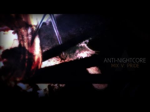 Anti-Nightcore Mix V: Pride