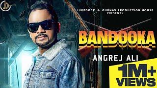 Bandooka : Angrej Ali (Full Song ) Teji Sandhu   Juke Dock   Latest Punjabi Song 2019  