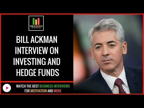Bill Ackman Interview on Investing and Hedge Funds Bill Ackman Interview