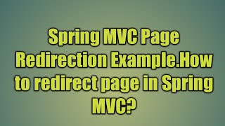 18.Spring MVC Page Redirection Example | Spring Web MVC redirect