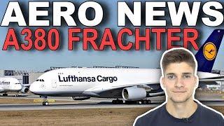 A380 FRACHTER! Warum gibt es ihn nicht? AeroNews