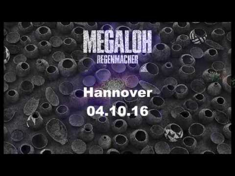 Megaloh Regenmacher Tour Hannover Part I  04-10-16