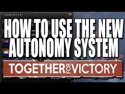 How To Use The New Autonomy System In Together For Victory Expansion - Hearts of Iron 4 HOI4 Paradox