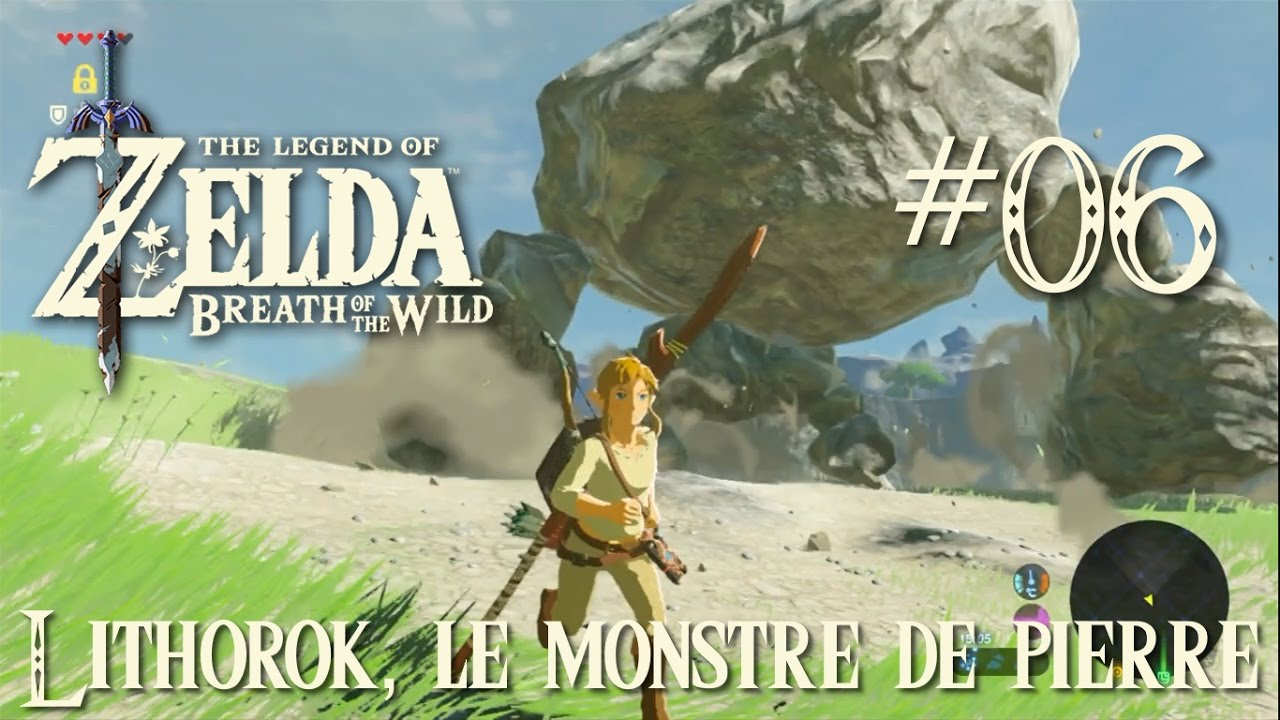 Let's play Zelda Breath of the Wild #06 : Lithorok, le