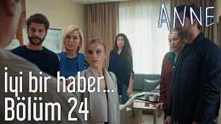 Anne 24. Bölüm - İyi Bir Haber...