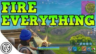 FIRE EVERYTHING!  (Fortnite)