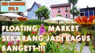 NGE-BANDUNG Eps. 8 : FLOATING MARKET LEMBANG - RAINBOW GARDEN - KYOTOKU - KOTA MINI