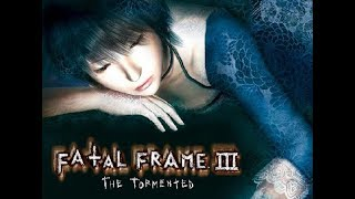 FATAL FRAME 3 The Tormented Full Game Gameplay Walkthrough No Commentary