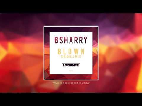 Bsharry - Blown (Original Mix)