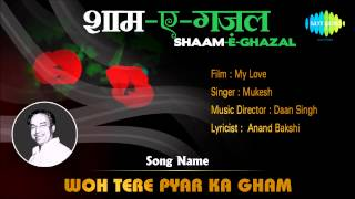 Download Hindi Video Songs - Woh Tere Pyar Ka Gham | Shaam-E-Ghazal | My Love | Mukesh