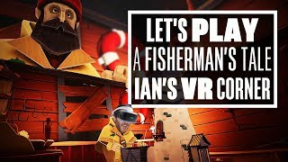 Will A Fisherman's Tale leave you hooked? - Ian's VR Corner