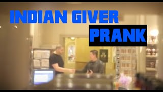 Indian Giver (Prank)