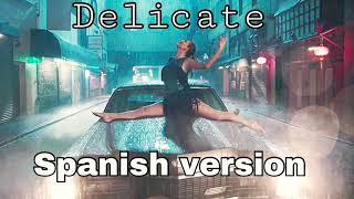 Taylor Swift - Delicate (Spanish version) - Cover en Español - Traducida al Español