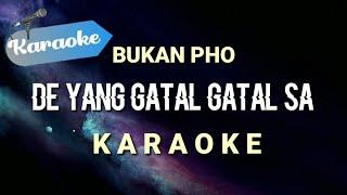 Download lagu [Karaoke] De yang gatal gatal sa - Bukan PHO | (karaoke)