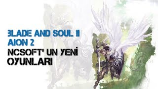 Blade and Soul 2 | Aion 2 | MMO Haberler #5