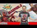 Deadpool 2 / Crítica / Opinión / Reseña / Review