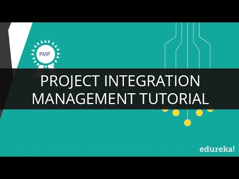 Project Integration Management | Project Management Certification | PMP Training | Edureka