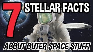 7 STELLAR FACTS About Space!