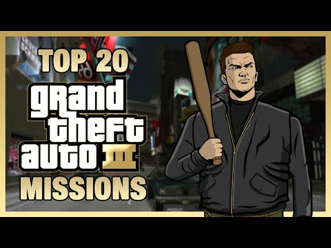 Top 20 Grand Theft Auto III Missions |