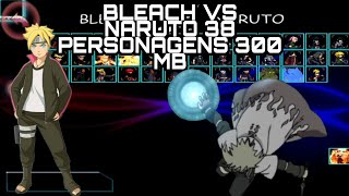 Bleach vs Naruto mod 30 PERSONAGENS 300 mb.só de naruto