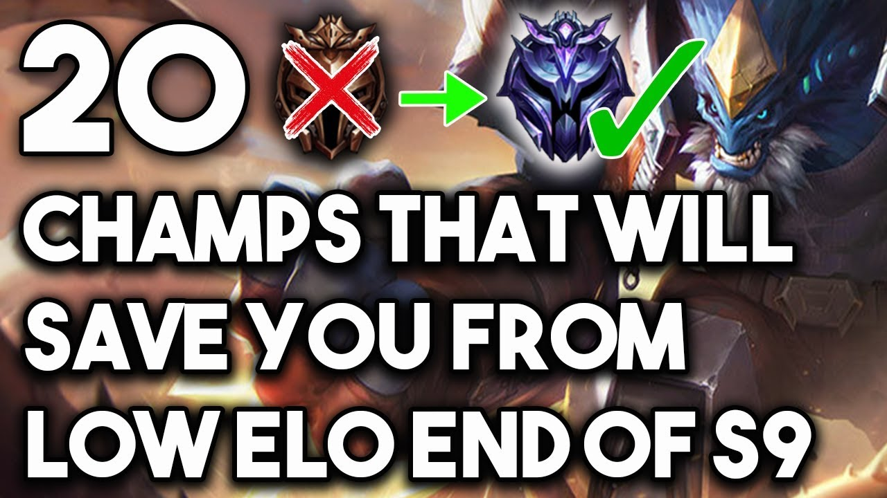 20 Champs That Will Save You From Low Elo End Of Season 9 Best Champions For Bronze Silver Gold Youtube
