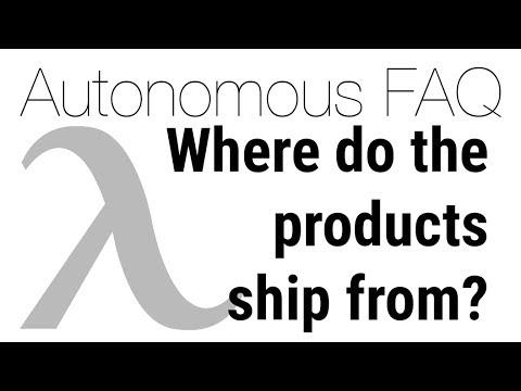 Where do Autonomous desks ship from?   Autonomous FAQ