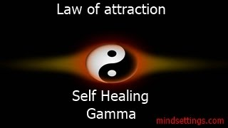 Law of Attraction - Self Healing 2 - Gamma