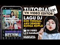 Tutorial Edit  Vn Lagu Dj Tarik Sisss Semongko Transisi Vn Tutorial Vn Sesuai Beat Musik  Mp3 - Mp4 Download