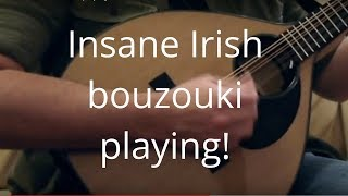 Insane Irish bouzouki!