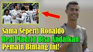 MENGEJUTKAN!!! Sama Seperti Cristiano Ronaldo, Real Madrid Bisa Andalkan Pemain Bintang ini!
