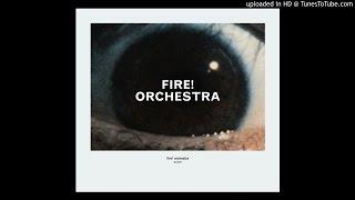 Fire! Orchestra - Enter Part One [320kbps, best pressing]