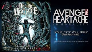 Avenge The Heartache -  Your Fate Will Come [feat  Aaron Matts from Betraying The Martyrs]