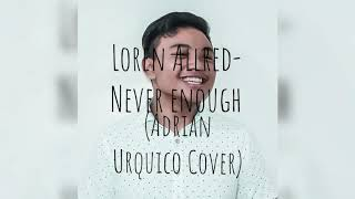 Loren Allred Never enough From The Greatest Showman Adrian Urquico Cover.mp3