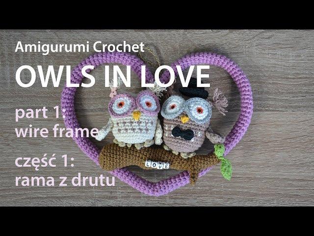 Amigurumi Crochet: OWLS IN LOVE p.1 | ZAKOCHANE SOWY cz.1
