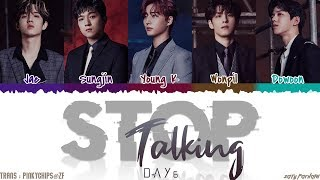 DAY6 (데이식스) - 'STOP TALKING' (막말) Lyrics [Color Coded_Han_Rom_Eng]