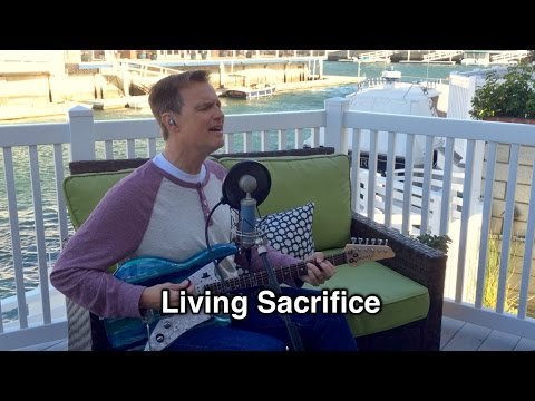 Song of the Week  #16  Living Sacrifice  Tommy Walker