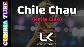 La Konga - Chile Chau (Bella Ciao)   Video Oficial Cumbia Tube