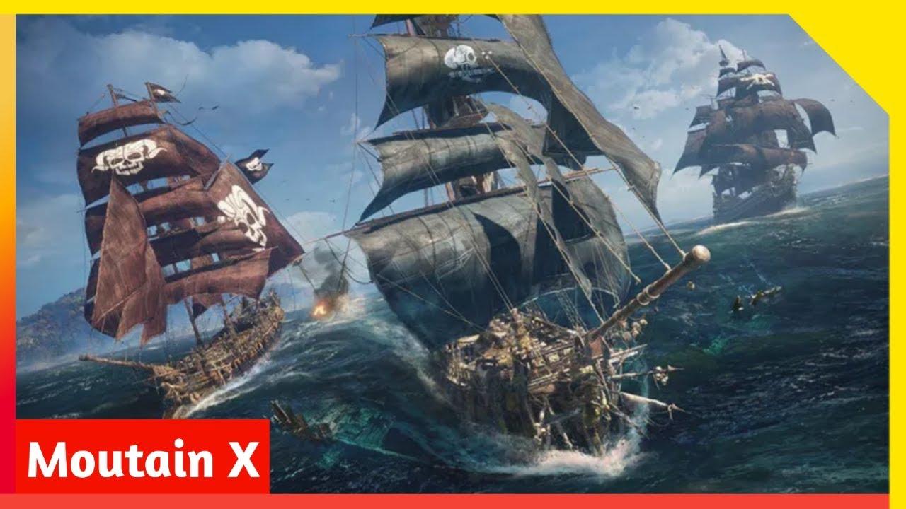 Game Cướp Biển Hay Nhất 2018 – 2019   Skull & Bones, E3 2018 Game Play – Moutain X