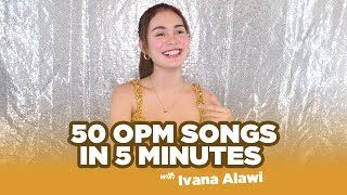 50 OPM Songs in 5 Minutes with Ivana
